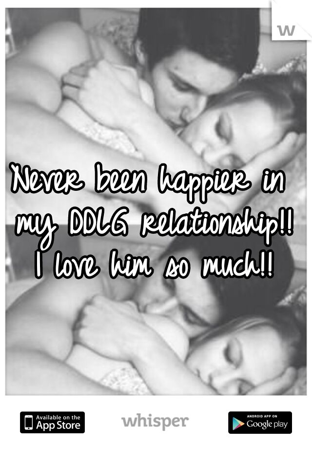 Never been happier in my DDLG relationship!! I love him so much!!