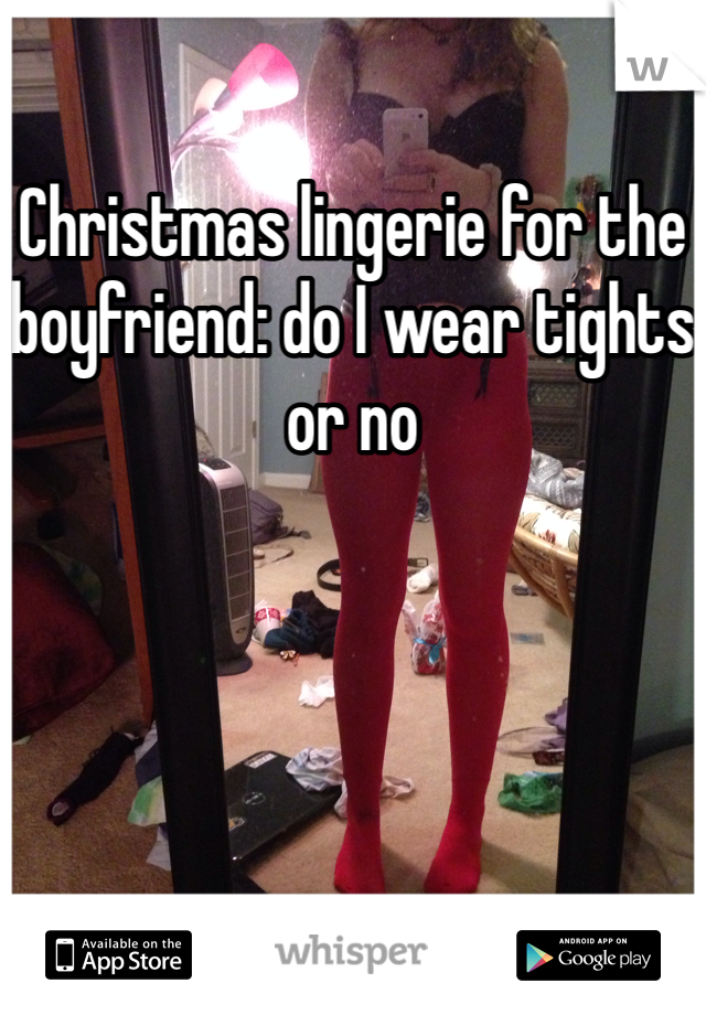Christmas lingerie for the boyfriend: do I wear tights or no