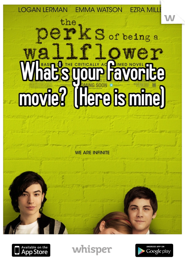 What's your favorite movie?  (Here is mine)