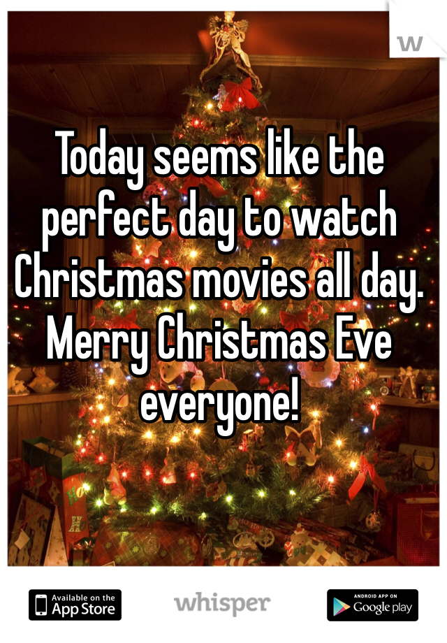 Today seems like the perfect day to watch Christmas movies all day. Merry Christmas Eve everyone!