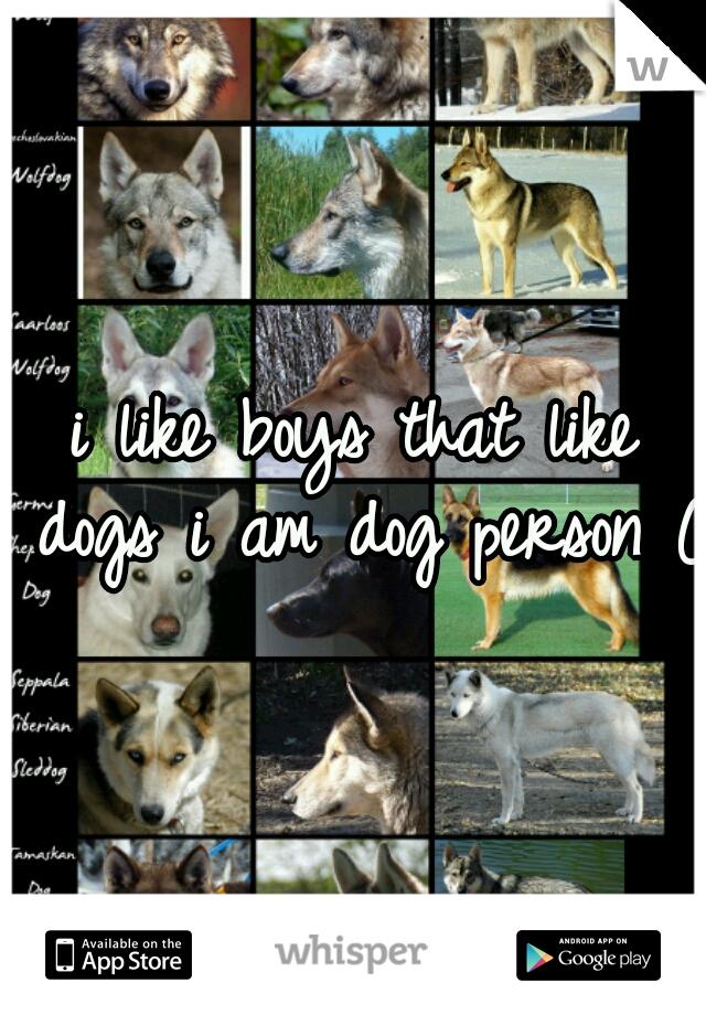 i like boys that like dogs i am dog person (: