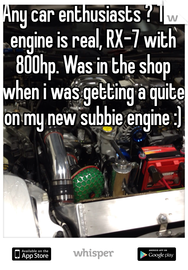 Any car enthusiasts ? This engine is real, RX-7 with 800hp. Was in the shop when i was getting a quite on my new subbie engine :)