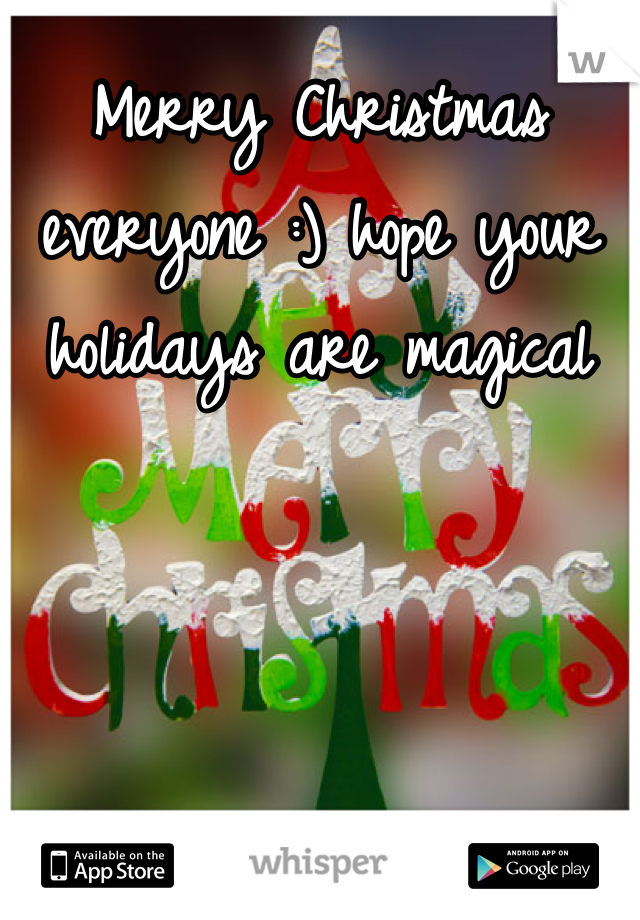 Merry Christmas everyone :) hope your holidays are magical