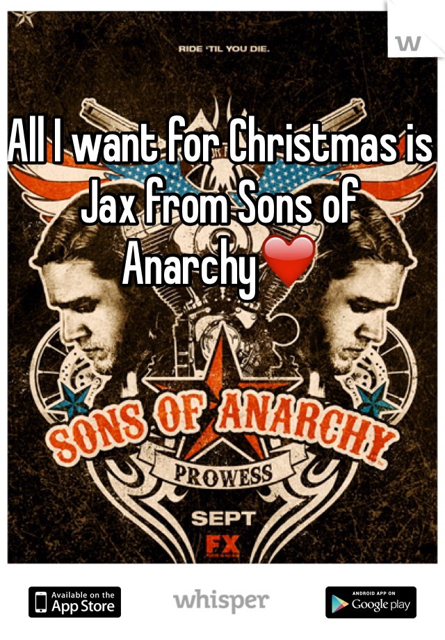 All I want for Christmas is Jax from Sons of Anarchy❤️