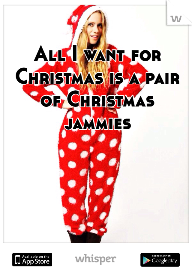 All I want for Christmas is a pair of Christmas jammies