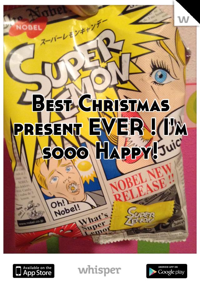 Best Christmas present EVER ! I'm sooo Happy!