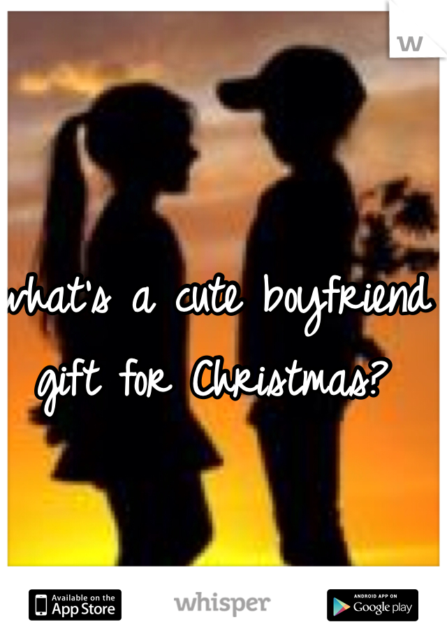 what's a cute boyfriend gift for Christmas?