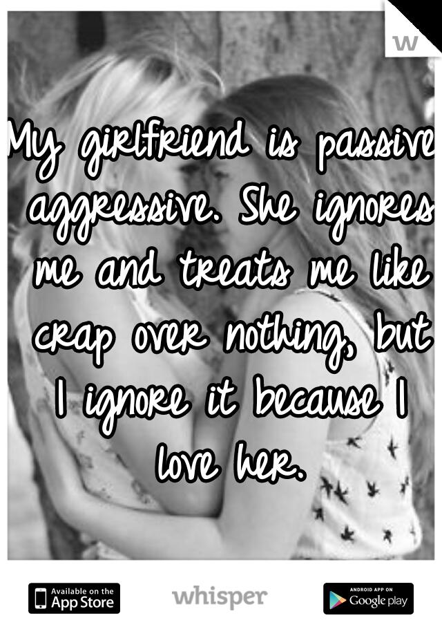 passive aggressive girlfriend