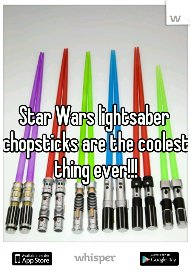 Star Wars lightsaber chopsticks are the coolest thing ever!!!