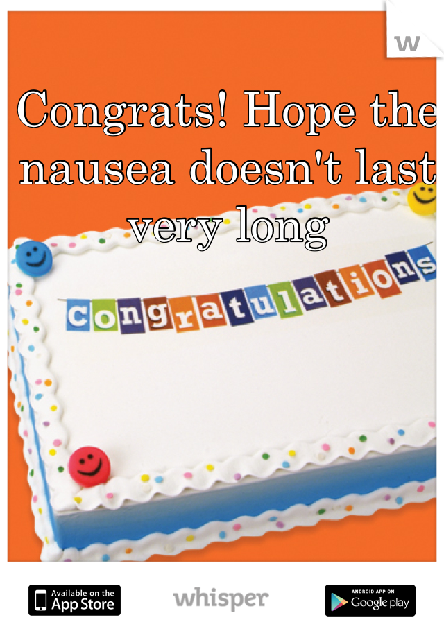 Congrats! Hope the nausea doesn't last very long