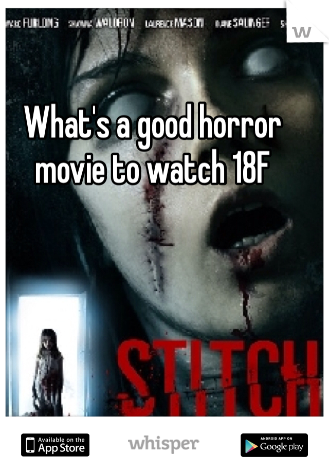 What's a good horror movie to watch 18F