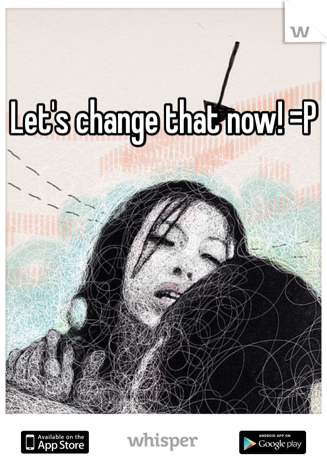 Let's change that now! =P