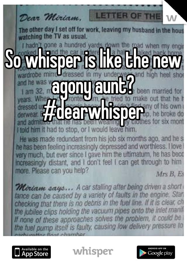 So whisper is like the new agony aunt? #dearwhisper