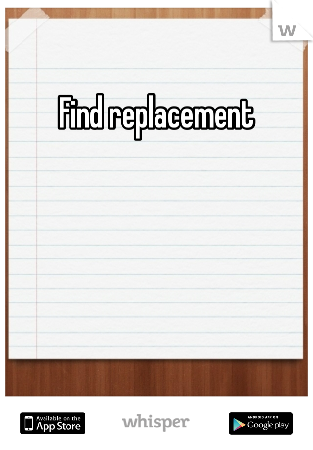 Find replacement