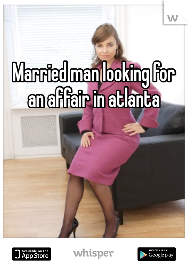 married man looking to have an affair