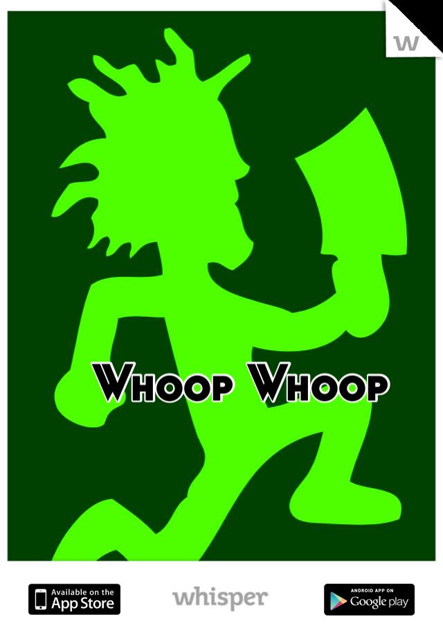 Whoop Whoop