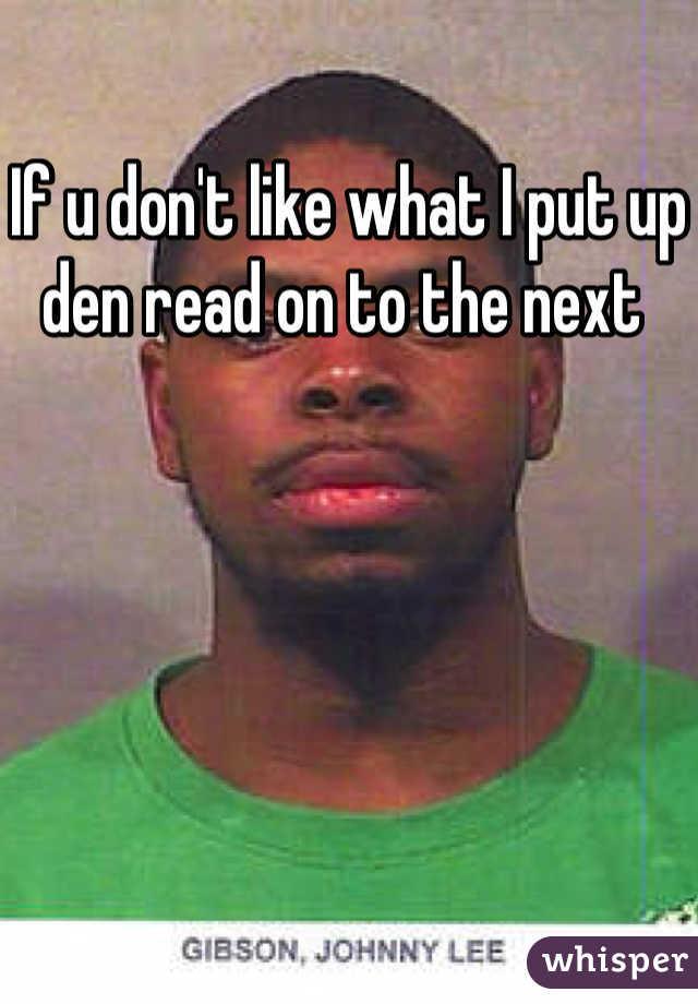 If u don't like what I put up den read on to the next