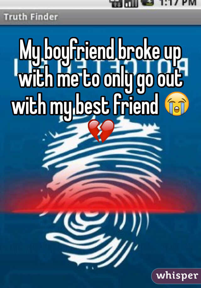 My boyfriend broke up with me to only go out with my best friend 😭💔