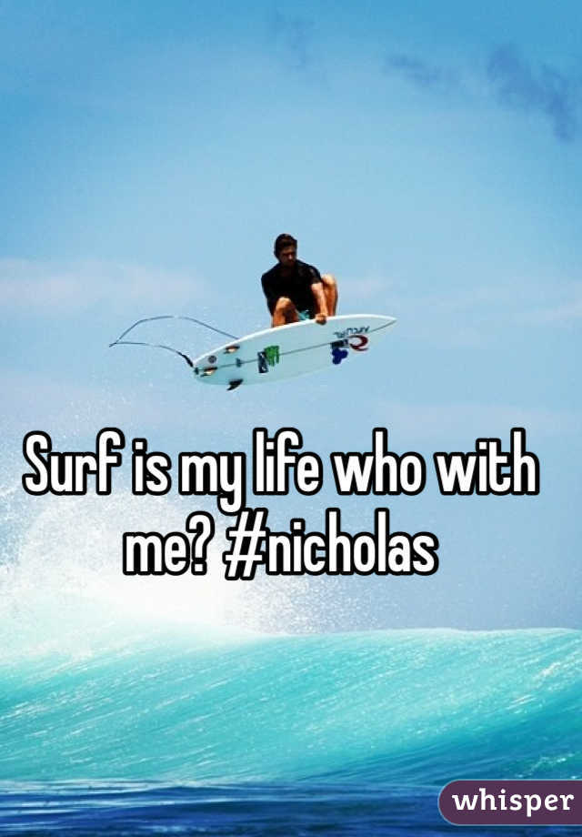Surf is my life who with me? #nicholas