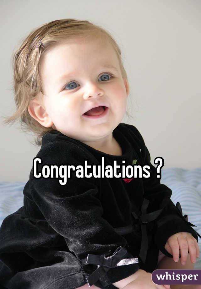 Congratulations ?