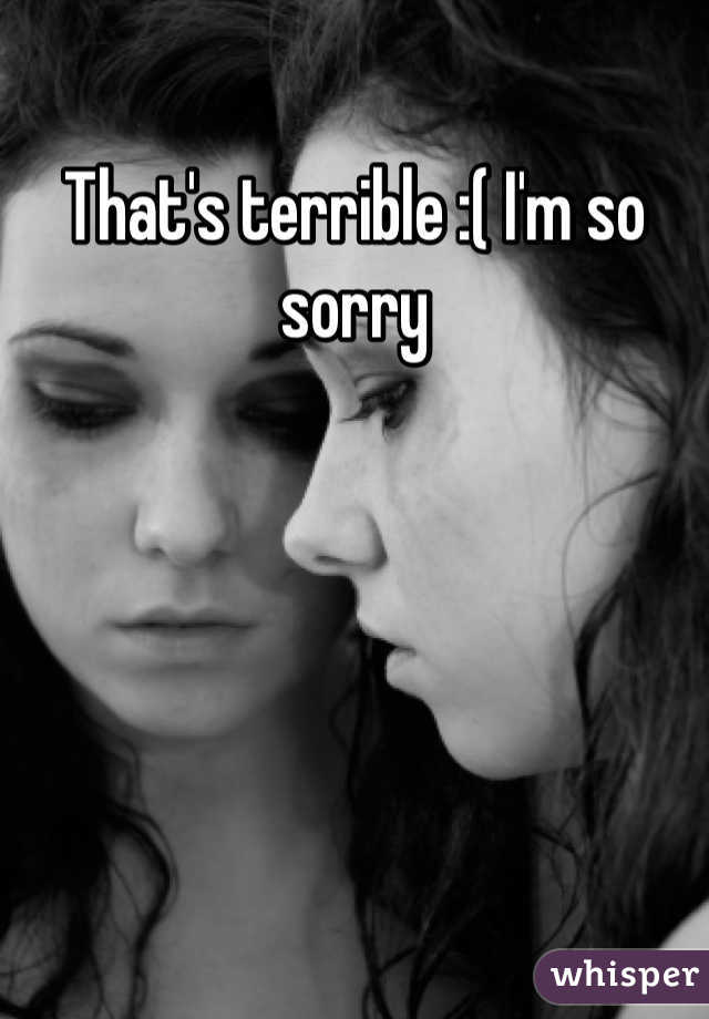 That's terrible :( I'm so sorry