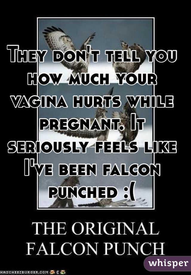 Pregnant vagina hurts