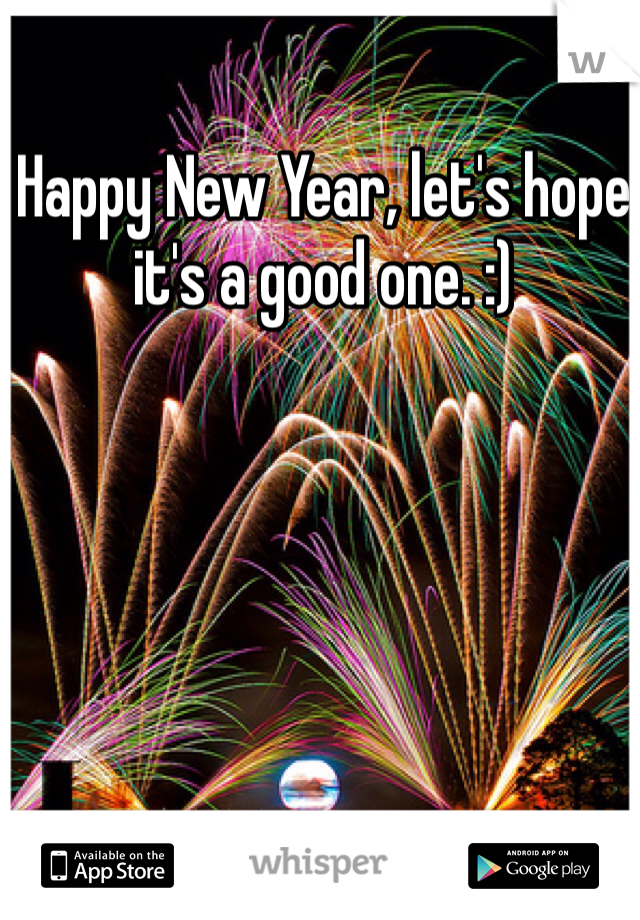 Happy New Year, let's hope it's a good one. :)