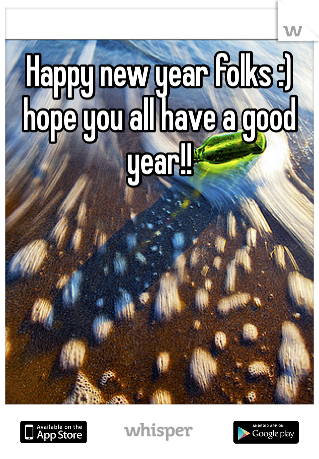 Happy new year folks :) hope you all have a good year!!
