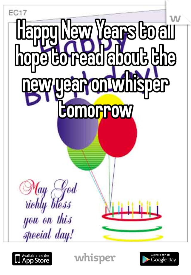 Happy New Years to all hope to read about the new year on whisper tomorrow