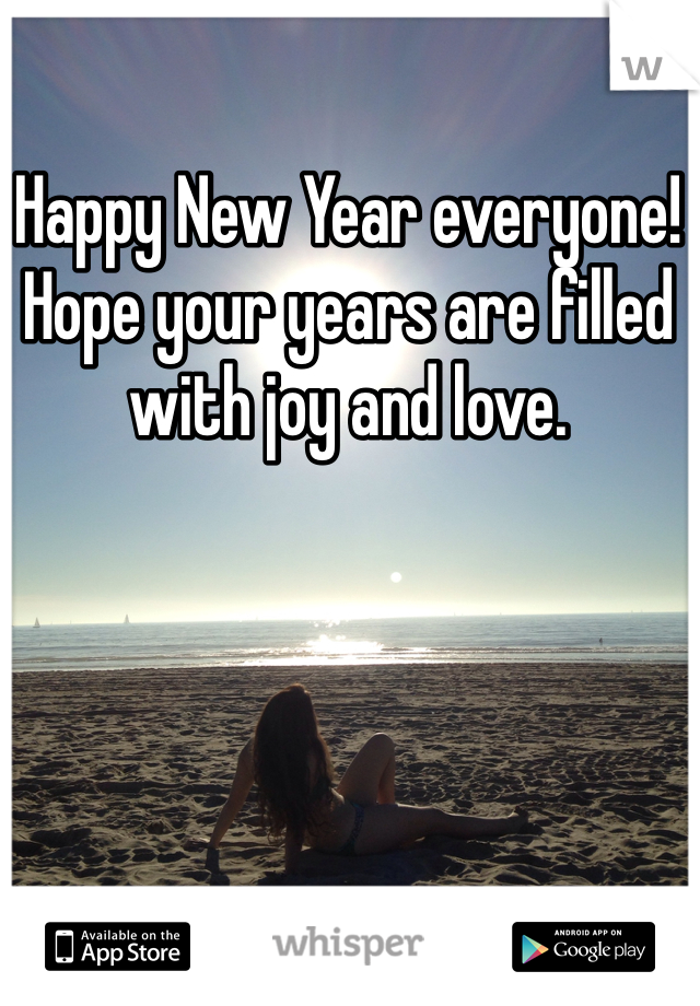 Happy New Year everyone! Hope your years are filled with joy and love.