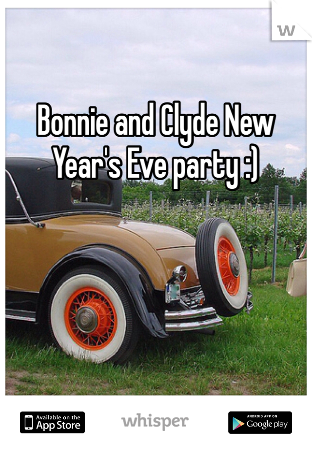 Bonnie and Clyde New Year's Eve party :)