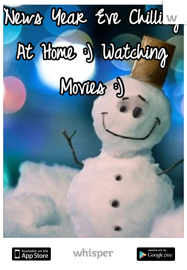 News Year Eve Chilling At Home :) Watching Movies :)