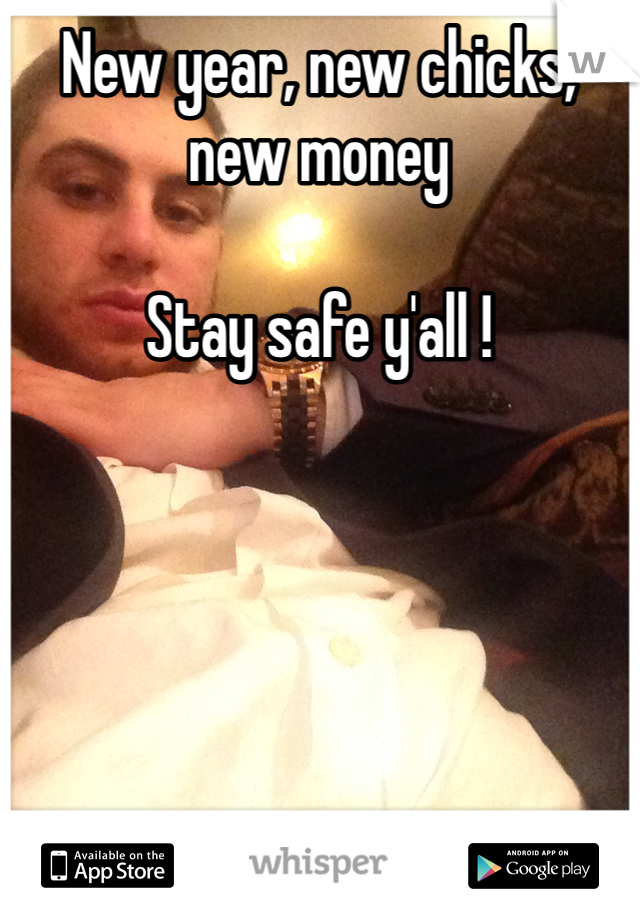 New year, new chicks, new money   Stay safe y'all !