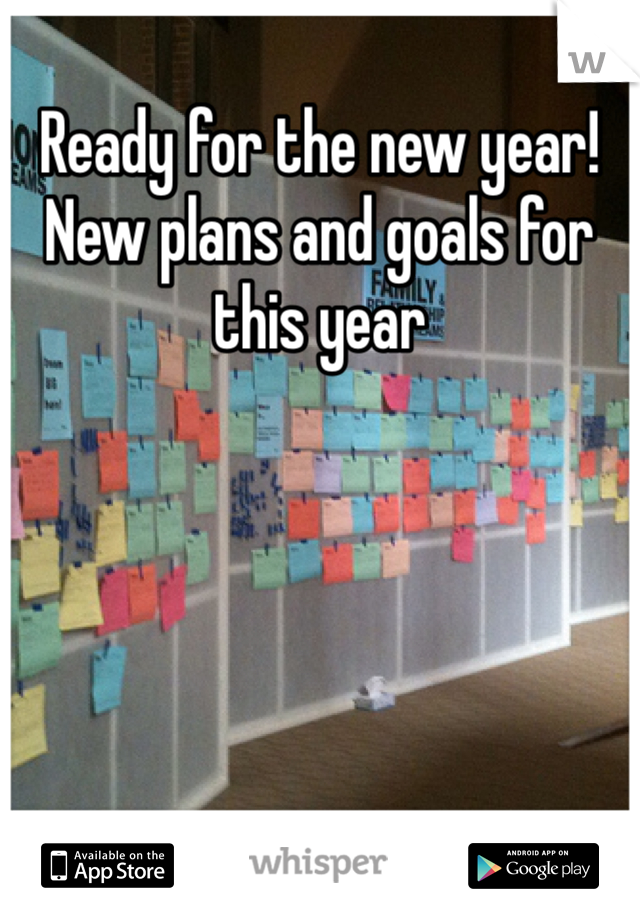 Ready for the new year!  New plans and goals for this year
