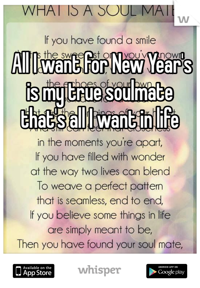 All I want for New Year's is my true soulmate that's all I want in life