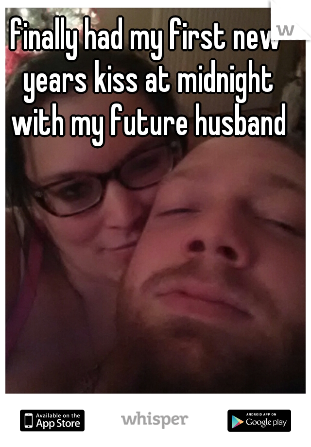 finally had my first new years kiss at midnight with my future husband