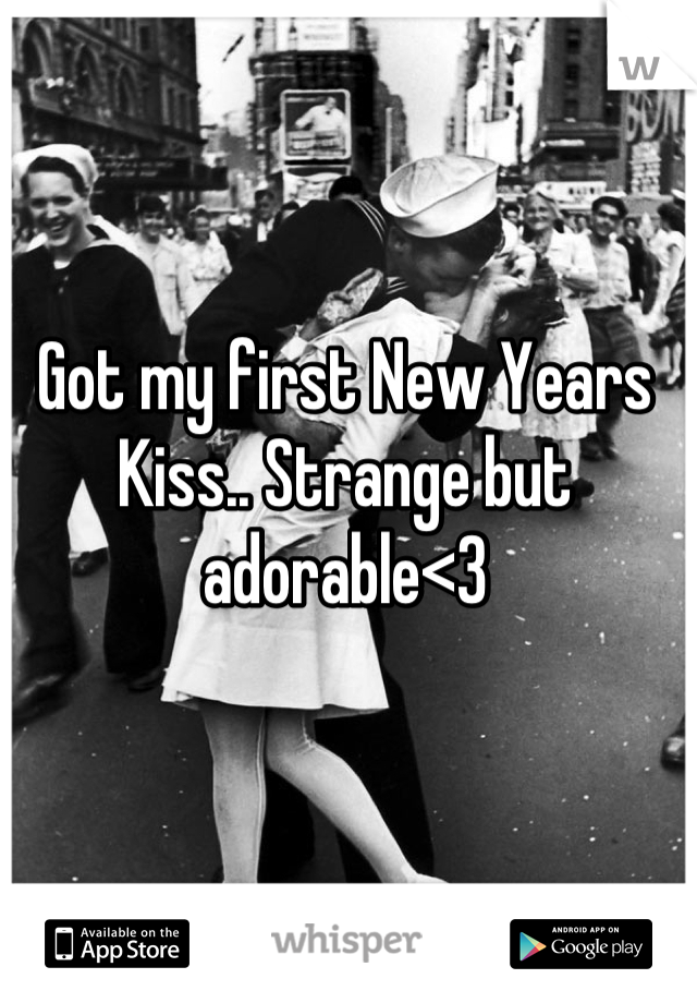 Got my first New Years Kiss.. Strange but adorable<3