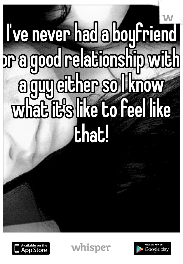 never had a good relationship