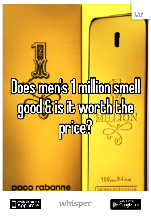 Does men's 1 million smell good & is it worth the price?