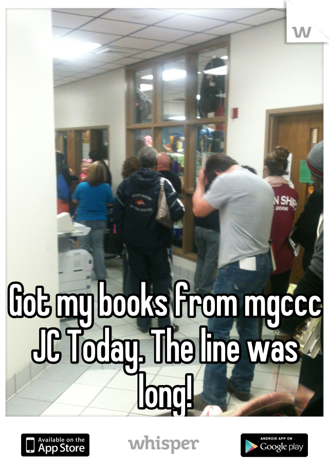 Got my books from mgccc JC Today. The line was long! (Actual picture)