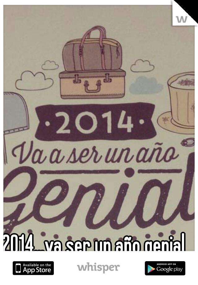 2014...va ser un año genial para todo el mundo