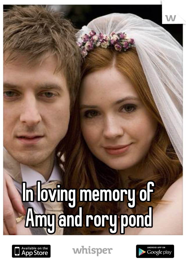 In loving memory of Amy and rory pond