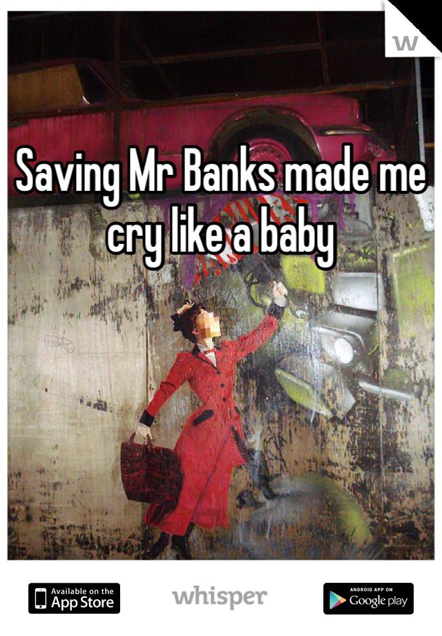Saving Mr Banks made me cry like a baby