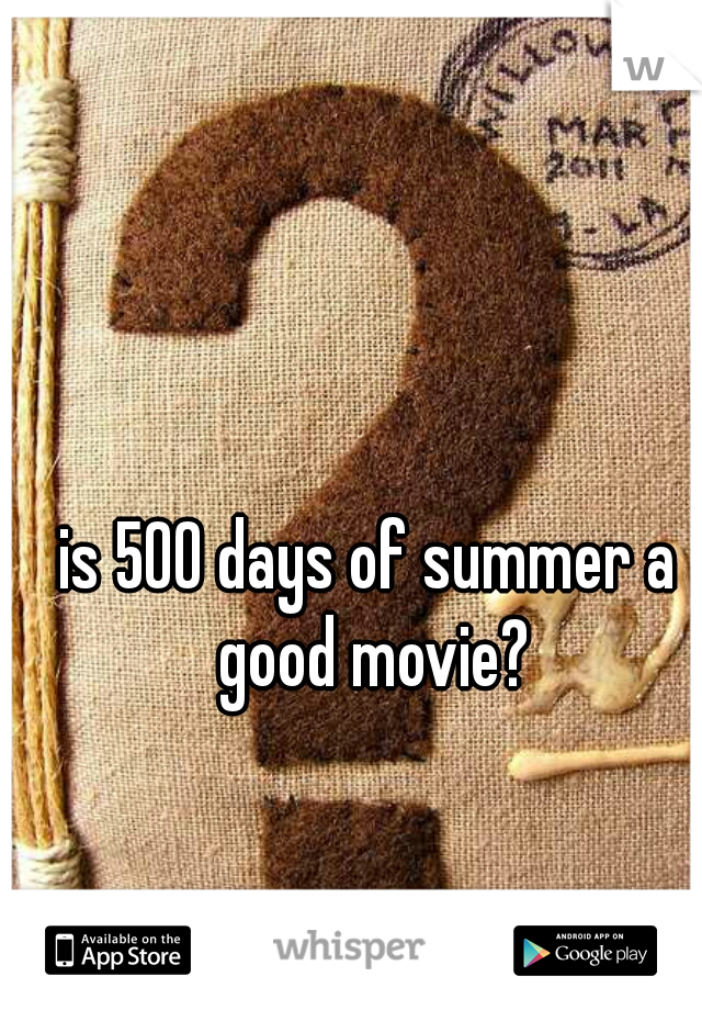 is 500 days of summer a good movie?
