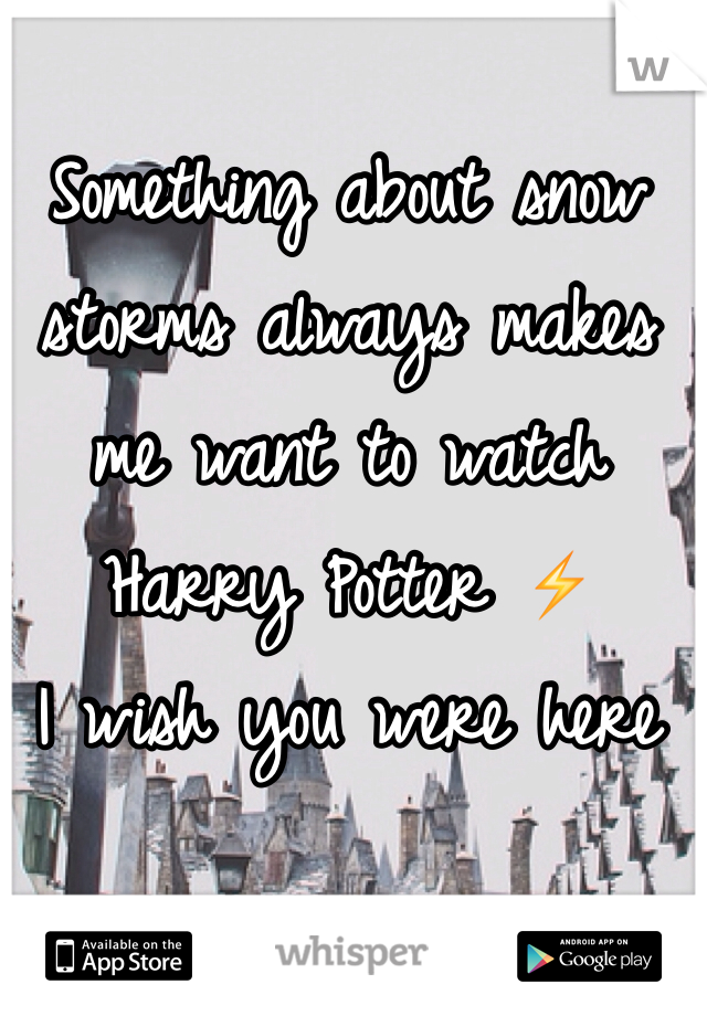 Something about snow storms always makes me want to watch Harry Potter ⚡️ I wish you were here