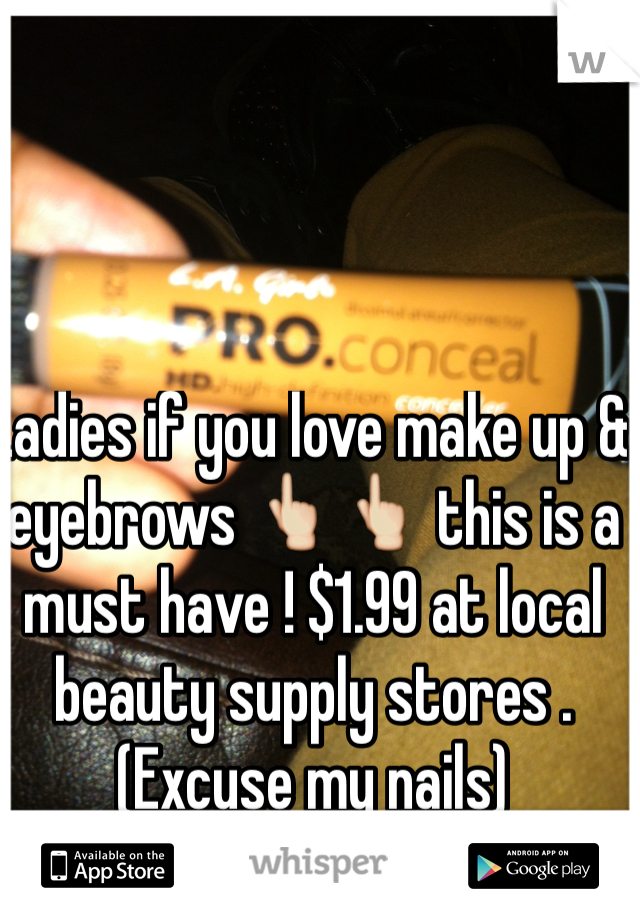 Ladies if you love make up & eyebrows 👆👆 this is a must have ! $1.99 at local beauty supply stores . (Excuse my nails)