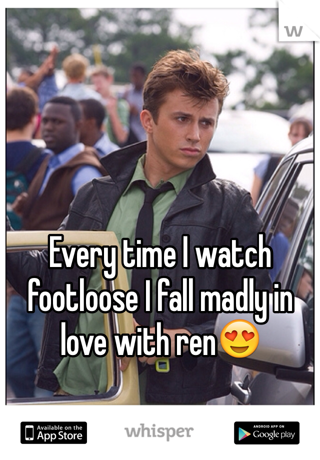 Every time I watch footloose I fall madly in love with ren😍
