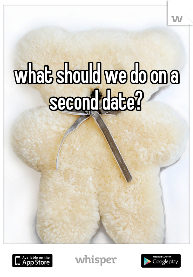 what should we do on a second date?