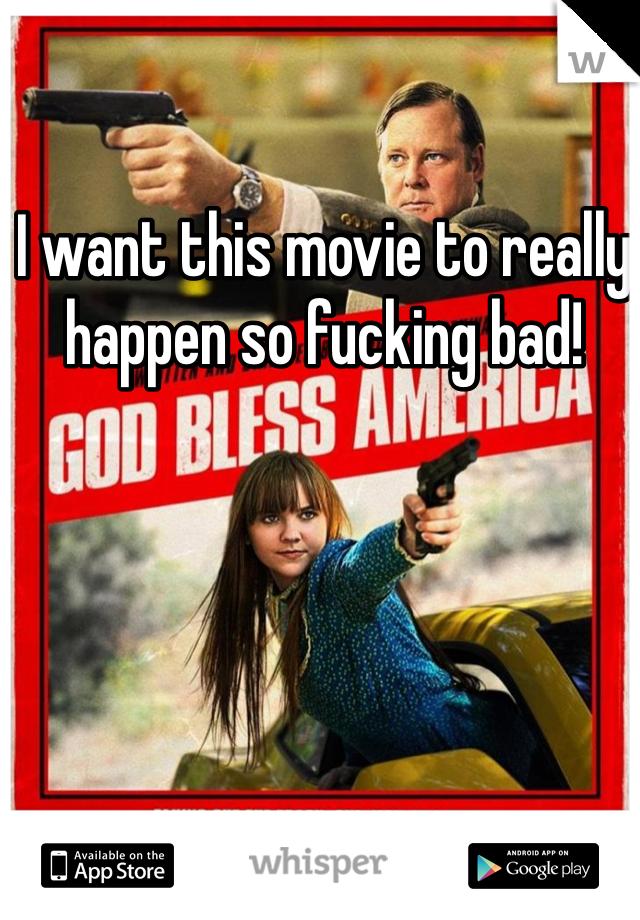 I want this movie to really happen so fucking bad!