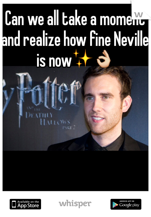 Can we all take a moment and realize how fine Neville is now✨👌
